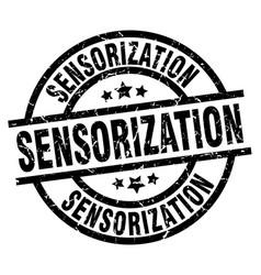 Sensorization round grunge black stamp vector