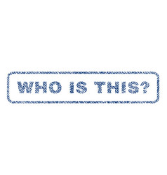 Who is this question textile stamp vector