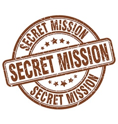 Secret mission brown grunge round vintage rubber vector