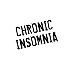 Chronic insomnia rubber stamp vector