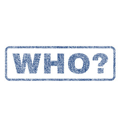 Who question textile stamp vector