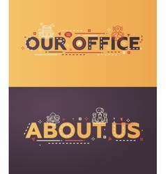 Modern flat design our office about us lettering vector