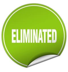 Eliminated round green sticker isolated on white vector