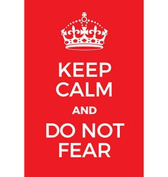 Keep calm and do not fear poster vector