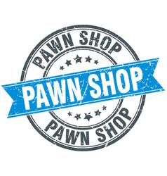 Pawn shop round grunge ribbon stamp vector