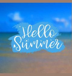 Sea background with lettering hello summer vector