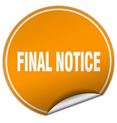 Final notice round orange sticker isolated on vector