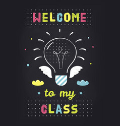 Welcome to my class teachers classroom school vector