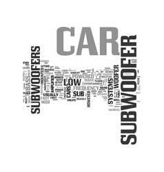 Why have a car sub woofer text word cloud concept vector