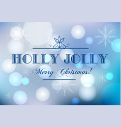 Blurred christmas background with text holly jolly vector
