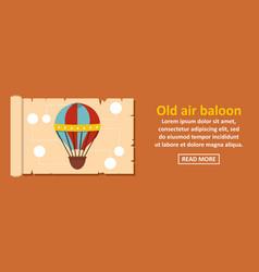 old air balloon banner horizontal concept vector image