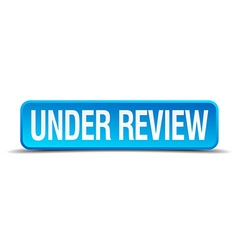 Under review blue 3d realistic square isolated vector