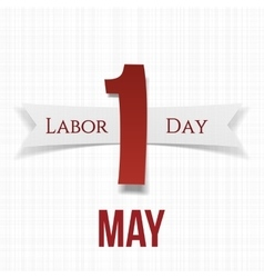 May 1 paper label with ribbon labor day vector