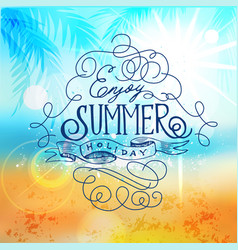 enjoy summer holiday beach poster abstract blur vector image vector image