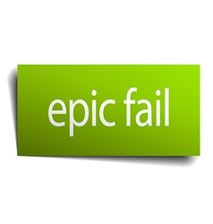 Epic fail green paper sign isolated on white vector