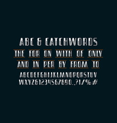 Ornate sans serif font and catchwords vector