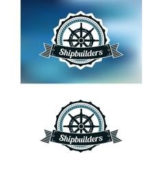 Shipbuilders heraldic banner or emblem vector
