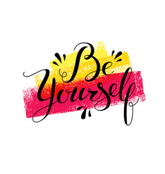 be yourself motivation quote handwritten modern vector image