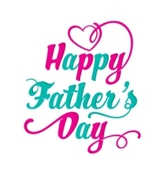 Happy fathers day lettering vector
