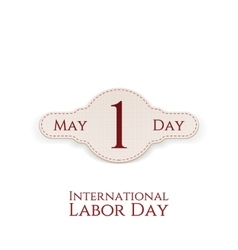 May 1 paper label international labor day vector