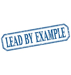 Lead by example square blue grunge vintage vector