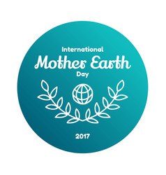 International mother earth day april 22 vector