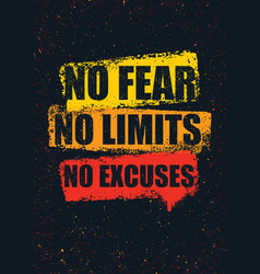 no fear no limits no excuses creative inspiring vector image vector image