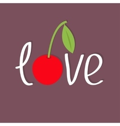 Word love with cherry and leaf flat design vector