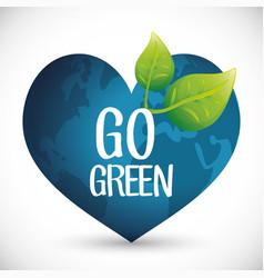 Go green heart globe ecology concept vector
