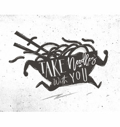 Poster take noodles with you vector