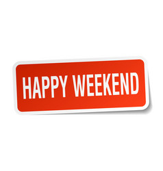 Happy weekend square sticker on white vector