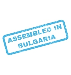 Assembled in bulgaria rubber stamp vector