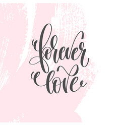 Forever love - hand lettering inscription text to vector