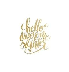 Hello awesome winter handwritten lettering gold vector