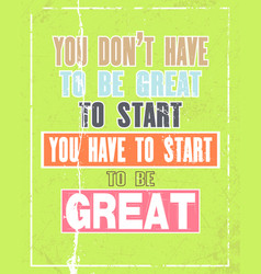 inspiring motivation quote with text you do not vector image vector image