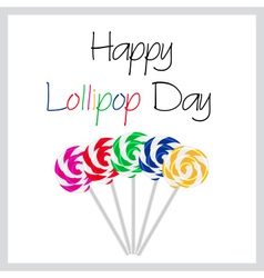 Happy lollipop day colorful card with five tasty vector