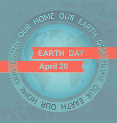 Earth day planet on blue grunge vector