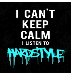 I listen to hardstyle vector