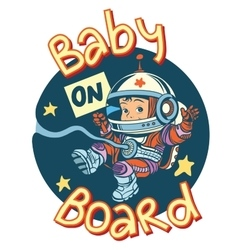 Baby on board sign pregnancy cosmonaut vector