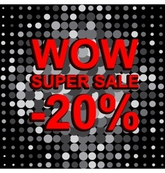 Big sale poster with wow super sale minus 20 vector