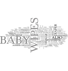 baby wipes or chemical wipes text word cloud vector image