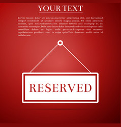 reserved sign icon on red background vector image vector image