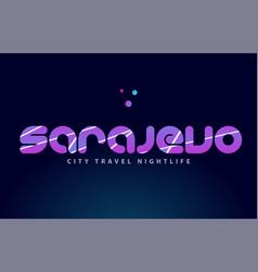 sarajevo european capital word text typography vector image