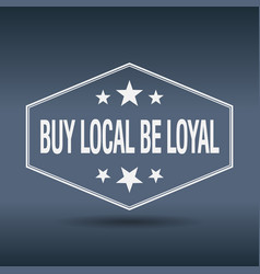 Buy local be loyal vector