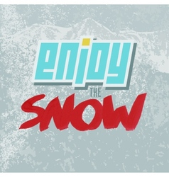 Positive lettering enjoy the snow red and blue vector