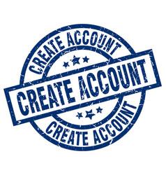 Create account blue round grunge stamp vector