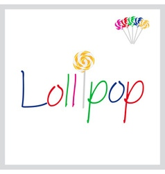 Text Lollipop with sweet yellow lollipop and other vector image vector image