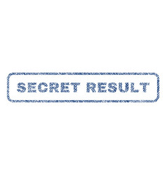 Secret result textile stamp vector