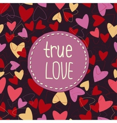 True love background whith hearts vector image