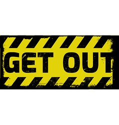 Get out sign vector